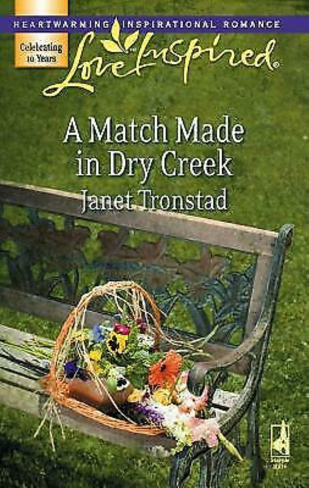 A Match Made in Dry Creek ,Dry Creek Series #10  Love Inspired