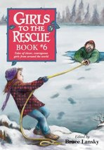 Girls to the Rescue, Book #6: Tales of Clever, Courageous Girls from Around the