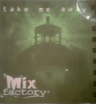 Primary image for Take Me Away [Audio CD] Mix Factory