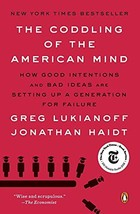 The Coddling of the American Mind: How Good Intentions and Bad Ideas Are... - $9.19