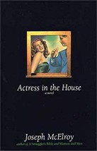 Actress in the House [Hardcover] [Apr 01, 2003] McElroy, Joseph