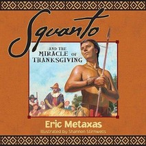 Squanto and the Miracle of Thanksgiving - $7.90