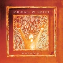 WORSHIP I by Michael W Smith