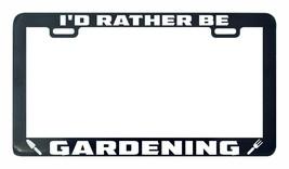 I'd rather be gardening license plate frame holder - $5.99