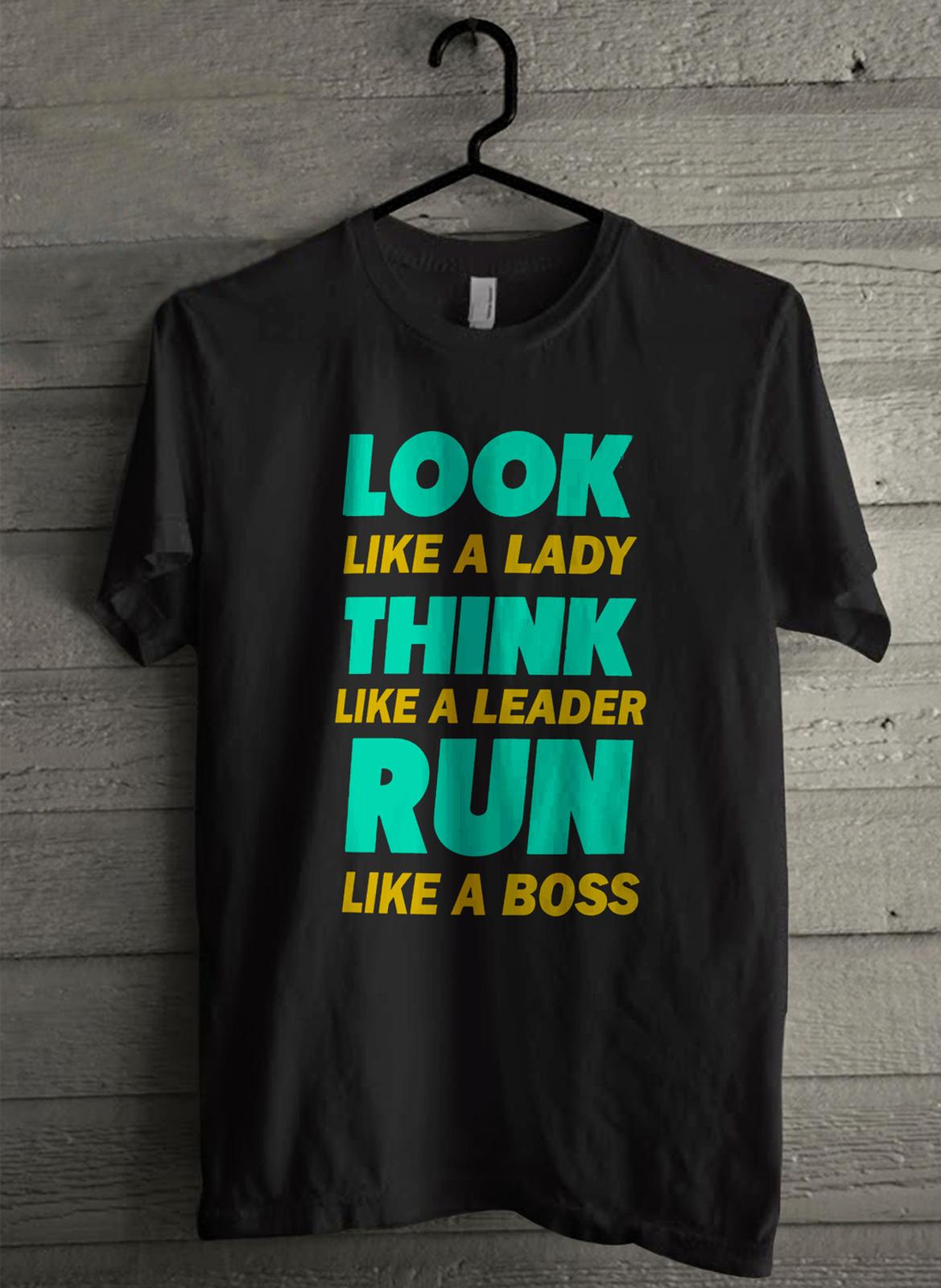 Look like a lady think like a leader run