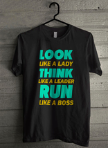 Look like a lady think like a leader run Men's T-Shirt - Custom (3674) - $19.12+
