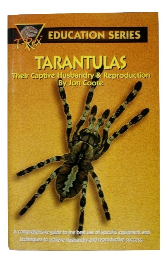 T-Rex Education Series Tarantulas, Their Husbandry & reproduction, 68 Pages, New
