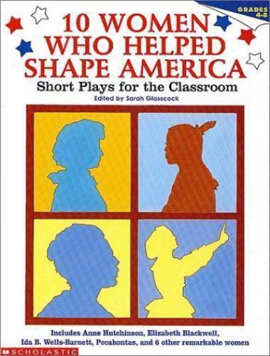 Primary image for 10 Women Who Helped Shape America by Sarah Glasscock teacher resource 4-8 plays