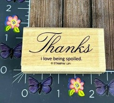 Stampin' Up! Thanks I Love Being Spoiled Rubber Stamp Wood Mount #L11 - $8.90