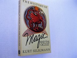 The History of Magic and the Occult Seligmann, Kurt