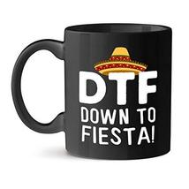 DTF Down to Fiesta Premium Office Occasion Unique Black Gift Tea Coffee ... - $21.51