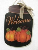 Fall Thanksgiving Harvest WELCOME Mason Jar Pumpkins Wall Sign Door Plaq... - $16.99