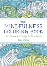 The Mindfulness Coloring Book: Anti-Stress Art Therapy for Busy People (... - $10.97