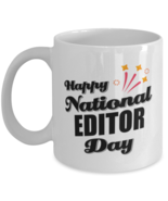 Funny Editor Coffee Mug - Happy National Day - 11 oz Tea Cup For Office  - $14.95