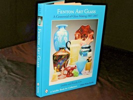 Fenton Art Glass: A Centennial of Glass Making AA20-7150 Hardcover Book