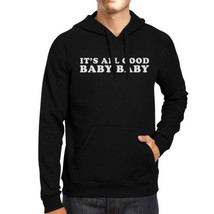 Its All Good Baby Unisex Black Hoodie Pullover Funny Typography - $25.99+