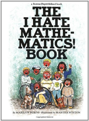 Primary image for The I Hate Mathematics! Book (A Brown Paper School Book) (Brown Paper School Boo