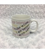 Happy Birthday Gift Funny Quote Vintage Coffee Mug Like Wine I Get Bette... - £8.86 GBP