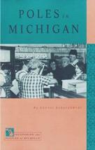 Poles in Michigan (Discovering the Peoples of Michigan) [Paperback] [Feb 28, 200