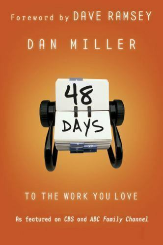 Primary image for 48 Days to the Work You Love : Preparing for the New Normal by Dan Miller (2007,