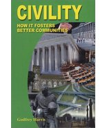 Civility: How It Fosters Better Communities Harris, Godfrey - $126.86