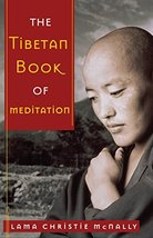 The Tibetan Book of Meditation [Paperback] McNally, Lama Christie - $3.71
