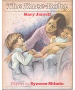 The Knee Baby 1973 Mary Jarrell Symeon Shimin Widow of Randall Jarrell F... - $6.92