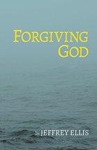 Forgiving God [Paperback] Ellis, Jeffrey image 1