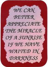"""We Can Better Appreciate The Miracle Of A Sunrise 3"""" x 4"""" Refrigerator Magnet  - $3.99"""