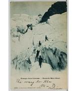 France Passage d'une Crevasse Route du Mont-Blanc 1905 Mtn Climbing Post... - $9.99