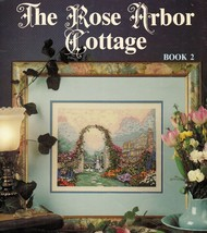 2X Thomas Kinkade's The Rose Arbor & Chandler's Cottage Cross Stitch Pattern - $14.99