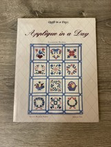 Applique In A Day w/ Patterns Eleanor Burns Series 6 Quilt In A Day Book... - $29.99