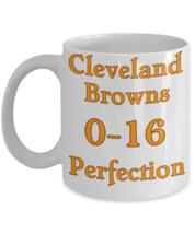 Cleveland Browns 0-16 Perfection Coffee Mug-NFL Football Java Joe Cup Dr... - $12.99