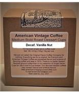 Decaf. Vanilla Nut Flavored  Dessert Coffee 10 Medium Bold Roasted K-Cups - $10.41