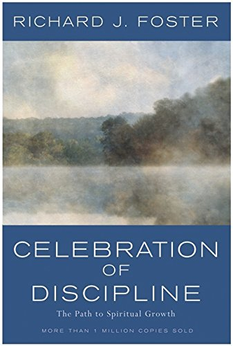 Celebration of Discipline: The path to Spiritual Growth [Hardcover] Richard. J.