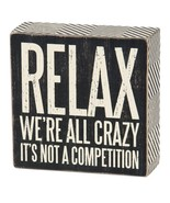 """Relax We're All Crazy its not a Competition Sign Primitives by Kathy 5"""" ... - $12.95"""