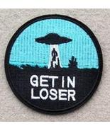 Get In Loser - UFO Funny Patch #3-3 inch - $5.89