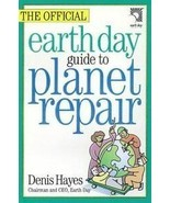 The Official Earth Day Guide to Planet Repair by Den... - $7.43