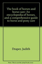 The book of horses and horse care: An encyclopedia of horses, and a comprehensiv image 1