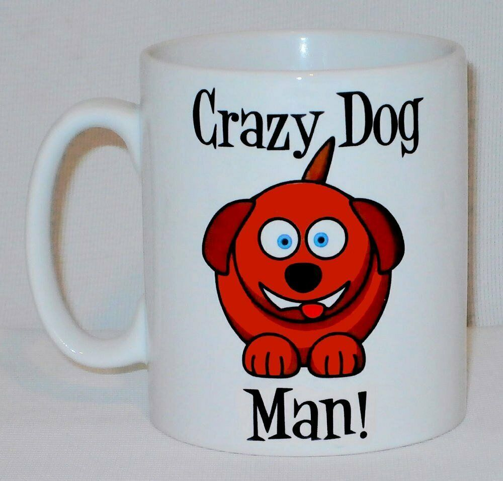 Primary image for Crazy Dog Man Mug Can Personalise Funny Animal Lover Breeder Canine Beware Gift