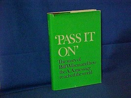 'Pass It On': The Story of Bill Wilson and How the A. A. Message Reached the Wor image 4