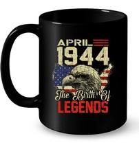 1944 APRIL Vintage The Of Birth Legends Aged 74 Years Old Gift Coffee Mug - $13.99+