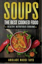 Soups The Best Cooked Food - $11.95