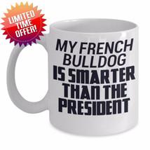 French Bulldog Smarter Than President Dog Breed Ceramic Coffee Mug Cup D... - $17.05+