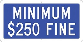 Hillman 843490 Minimum $250 Fine Sign, Blue and White Heavy Duty Aluminu... - $26.32