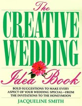 The Creative Wedding Idea Book: Bold Suggestions to Make Every Aspect of... - $2.96
