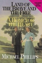Land of the Brave and the Free and A Home for the Heart [Hardcover] Phillips, Mi