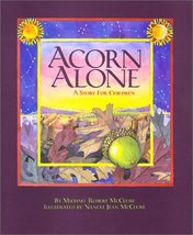 Acorn Alone: A Story for Children McClure, Michael Robert and McClure, Nancee Je