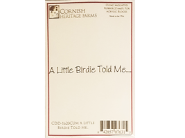 Cornish Heritage Farms A Little Birdie Told Me Rubber Sentiment Stamp #CDD-1620