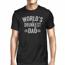 World's Drunkest Dad Men's Black Unique Graphic T-Shirt For Fathers - $18.05